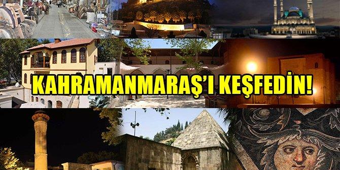 KAHRAMANMARAŞ'I KEŞFEDİN!