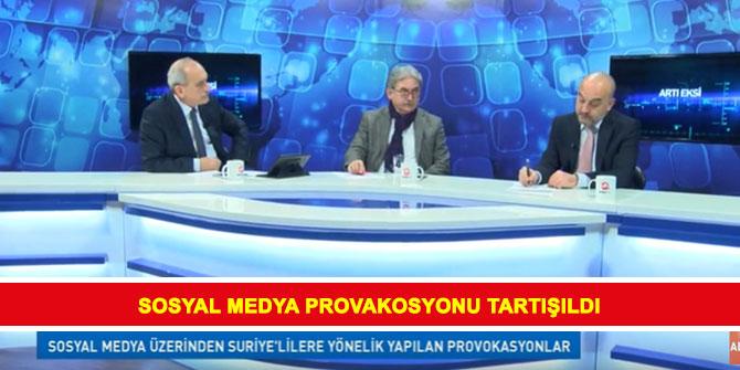 Sosyal Medyada Provokasyon tartışıldı