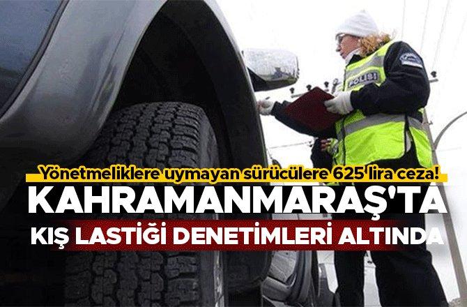 KAHRAMANMARAŞ'TA KIŞ LASTİĞİ DENETİMLERİ