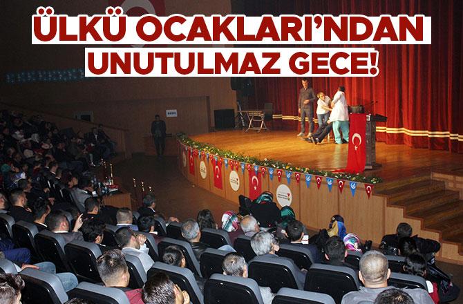 KAHRAMANMARAŞ ÜLKÜ OCAKLARI'NDAN UNUTULMAZ GECE!