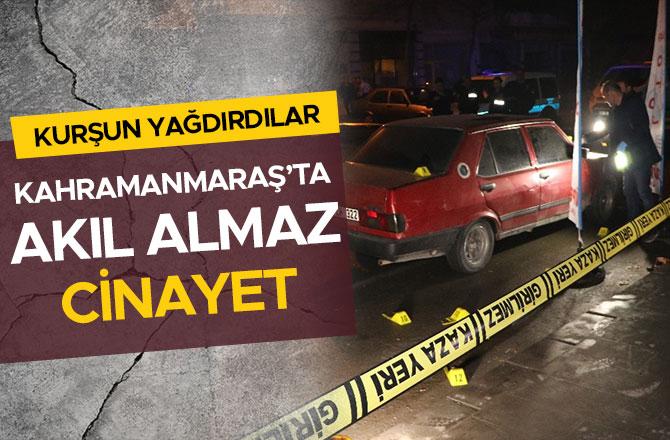 KAHRAMANMARAŞ'TA AKIL ALMAZ CİNAYET!