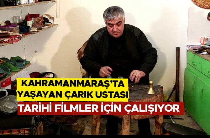 """TARİHİ FİLMLER İÇİN """"OSMANLI"""" ÇARIKLARI YAPIYOR"""