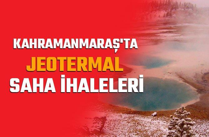 KAHRAMANMARAŞ'TA JEOTERMAL SAHA İHALELERİ