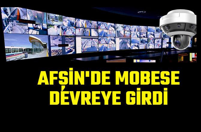 AFŞİN'DE MOBESE DEVREYE GİRDİ