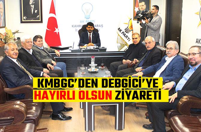 KMBGC'DEN DEBGİCİ'YE 'HAYIRLI OLSUN' ZİYARETİ
