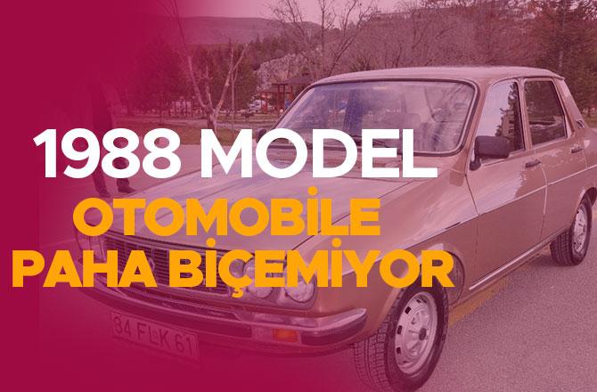 1988 MODEL OTOMOBİLE PAHA BİÇEMİYOR