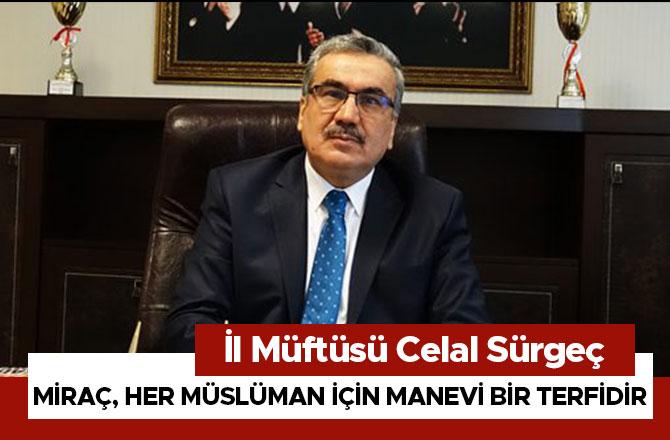 """""""MİRAÇ, HER MÜSLÜMAN İÇİN MANEVİ BİR TERFİDİR"""""""