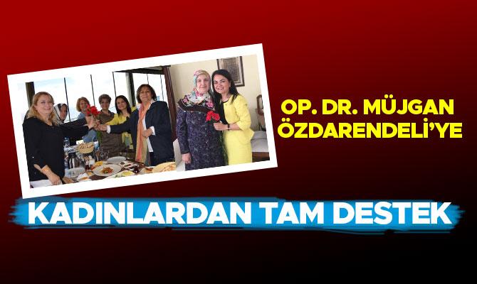 ÖZDARENDELİ'YE KADINLARDAN TAM DESTEK