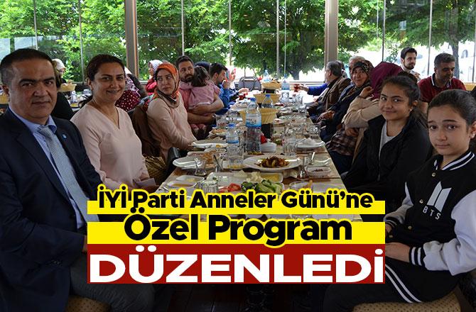 İYİ PARTİ ANNELER GÜNÜ'NE ÖZEL PROGRAM DÜZENLEDİ