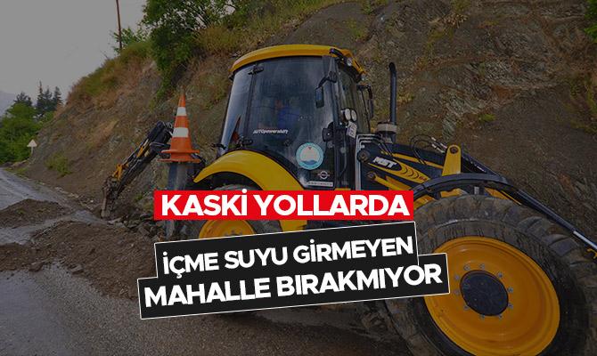 KASKİ İÇME SUYU GİRMEYEN MAHALLE BIRAKMIYOR