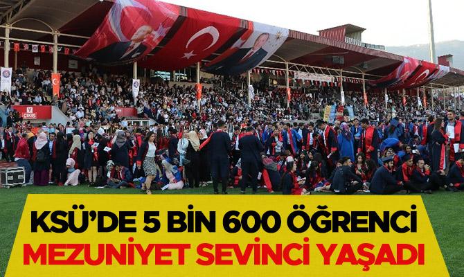 KSÜ'DE 5 BİN 600 ÖĞRENCİ MEZUNİYET SEVİNCİ YAŞADI
