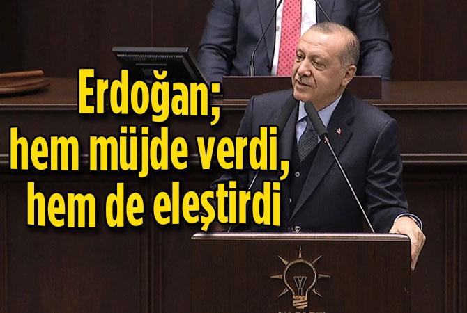 Erdoğan hem müjde verdi hem de eleştirdi