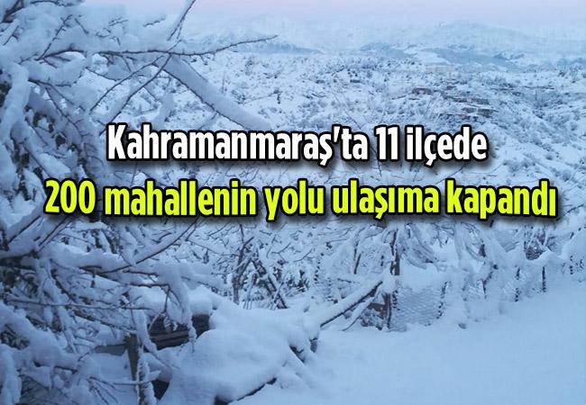 Kahramanmaraş'ta 11 ilçede 200 mahallenin yolu ulaşıma kapandı