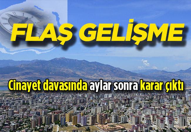 Kahramanmaraş'taki cinayet davasında aylar sonra flaş gelişme