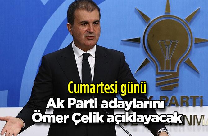 Ak Parti Kahramanmaraş adaylarını Ömer Çelik açıklayacak
