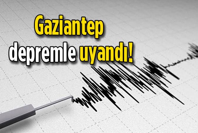 Gaziantep depremle uyandı