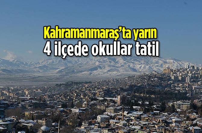 Kahramanmaraş'ta yarın 4 ilçede okullar tatil