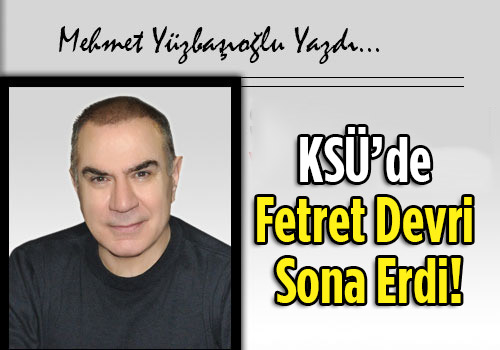 Ksü'de Fetret Devri Sona Erdi!