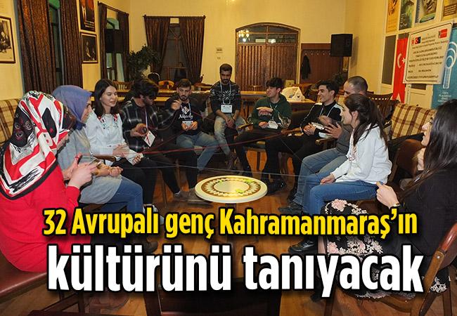 32 Avrupalı genç Kahramanmaraş'ın kültürünü tanıyacak