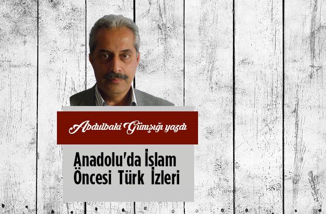 Anadolu'da İslam  Öncesi  Türk  İzleri