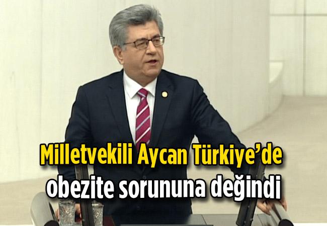 Milletvekili Aycan Türkiye'de obezite sorununa değindi