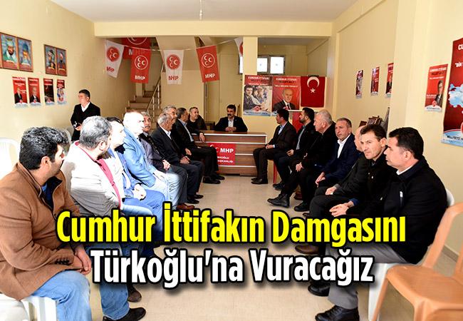 Cumhur İttifakın Damgasını Türkoğlu'na Vuracağız