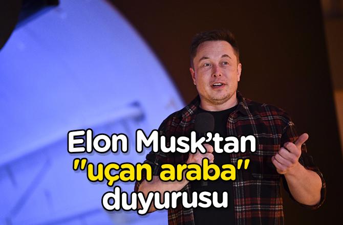 "Elon Musk'tan ""uçan araba"" duyurusu"