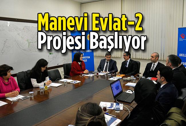 Manevi Evlat-2 Projesi Başlıyor