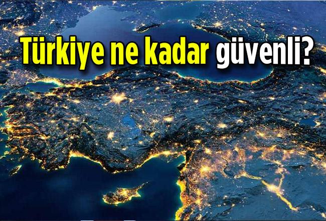 Türkiye ne kadar güvenli?