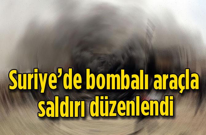 Suriyede bombalı araç saldırısı düzenlendi