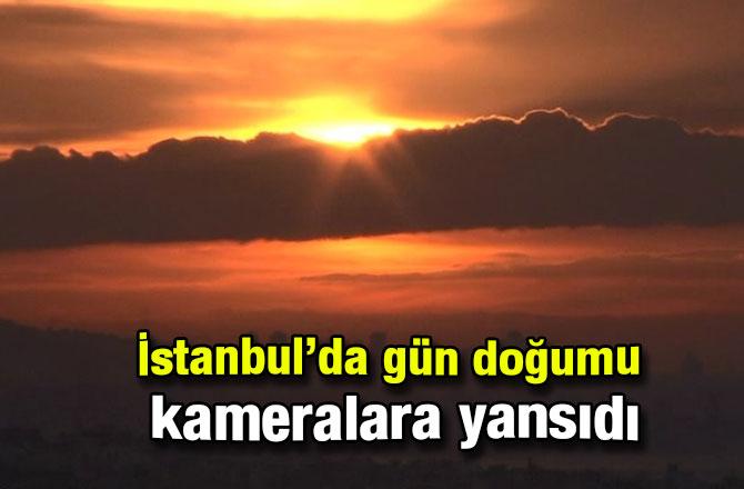 İstanbul'da gün doğumu kameralara yansıdı