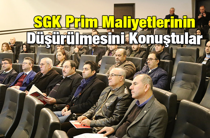 SGK Prim Maliyetlerinin Düşürülmesini Konuştular
