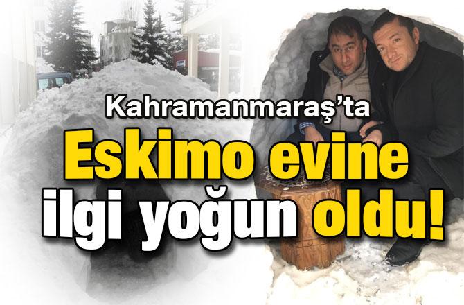 Eskimo evine ilgi yoğun oldu!