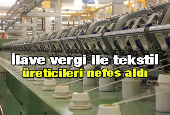 İlave vergi ile tekstil üreticileri nefes aldı