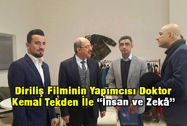 """Diriliş Filminin Yapımcısı Doktor Kemal Tekden İle """"İnsan ve Zekâ"""""""