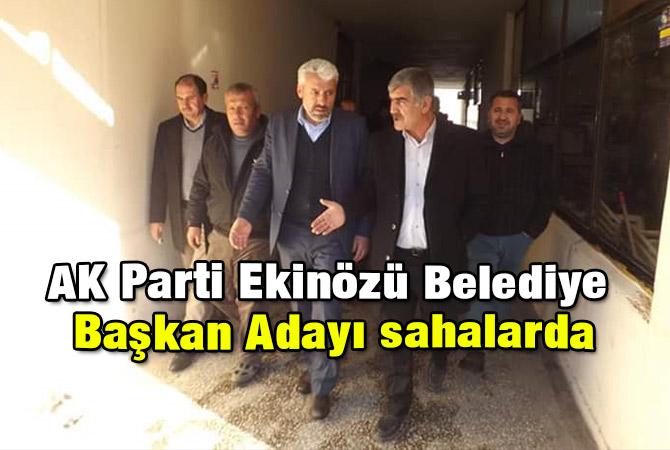 AK Parti Ekinözü Belediye Başkan Adayı sahalarda