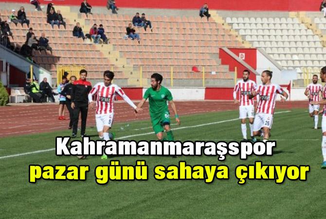Kahramanmaraşspor pazar günü sahaya çıkıyor