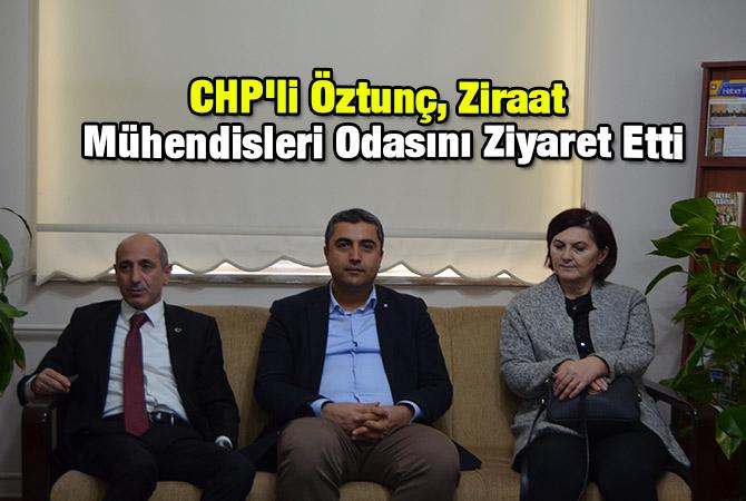 CHP'li Öztunç, Ziraat Mühendisleri Odasını Ziyaret Etti