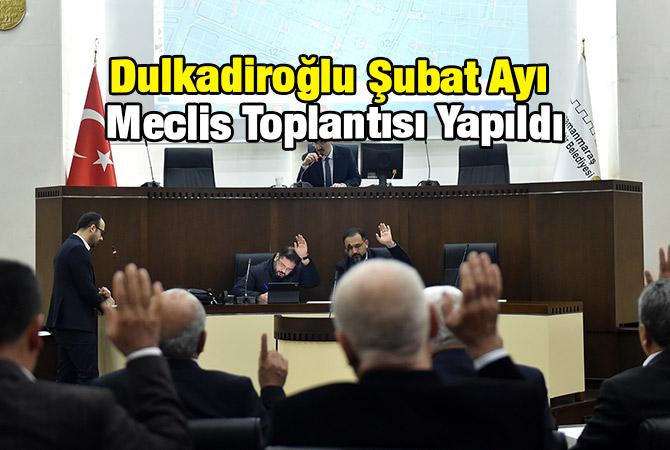 Dulkadiroğlu Şubat Ayı Meclis Toplantısı Yapıldı