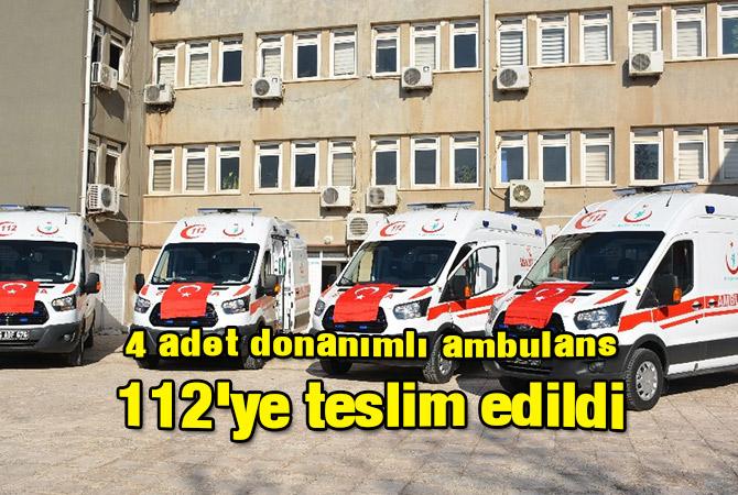 4 adet donanımlı ambulans 112'ye teslim edildi