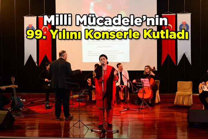 Milli Mücadele'nin 99. Yılını Konserle Kutladı