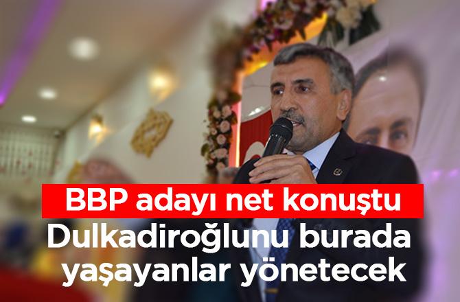 Dulkadiroğlu'nu Dulkadiroğlu'nda Yaşayanlar Yönetecek