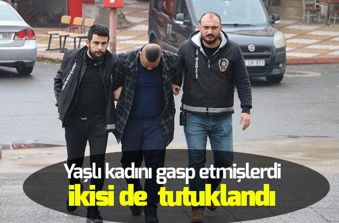 Yaşlı kadını gasp etmişlerdi tutuklandılar