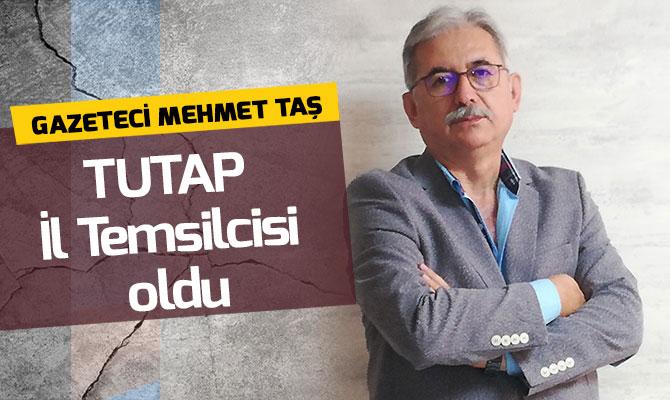 Gazeteci Mehmet Taş Tutap İl Temsilcisi oldu