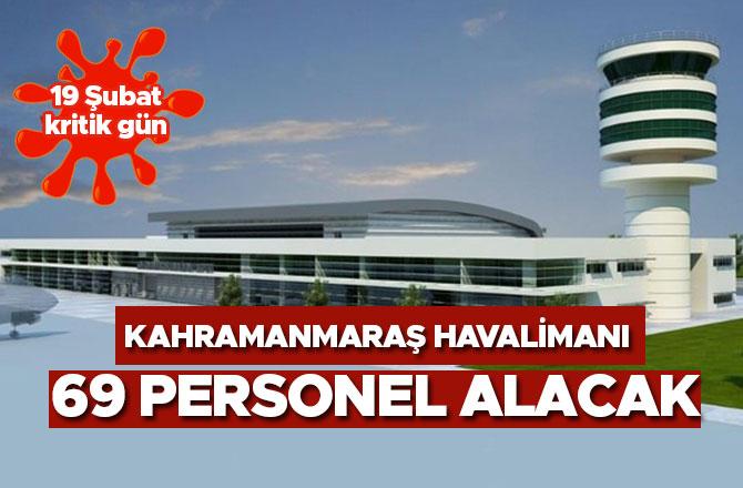 Kahramanmaraş Havalimanı 69 personel alacak