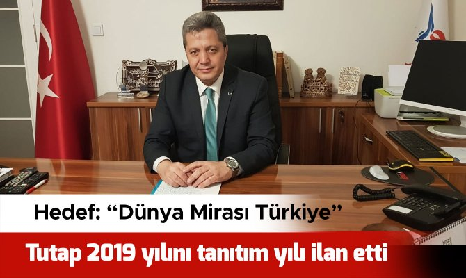 TUTAP 2019 yılını tanıtım yılı ilan etti