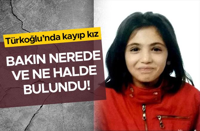 Türkoğlu'nda kayıp kız bakın nerede ve ne halde bulundu!