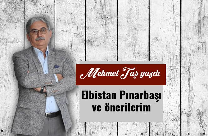 Elbistan Pınarbaşı ve önerilerim