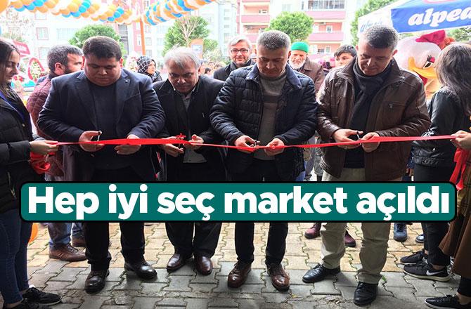 Hep iyi seç market açıldı