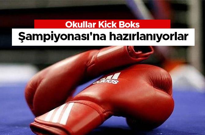 Okullar Kick Boks Şampiyonası'na hazırlanıyorlar